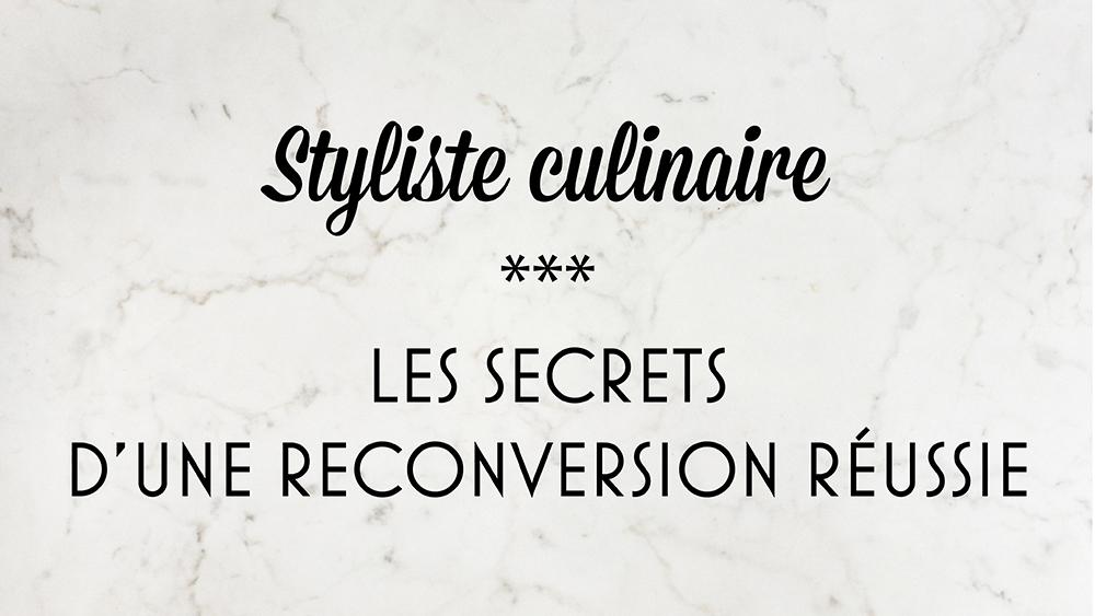 Styliste culinaire, les secrets d'une reconversion réussie