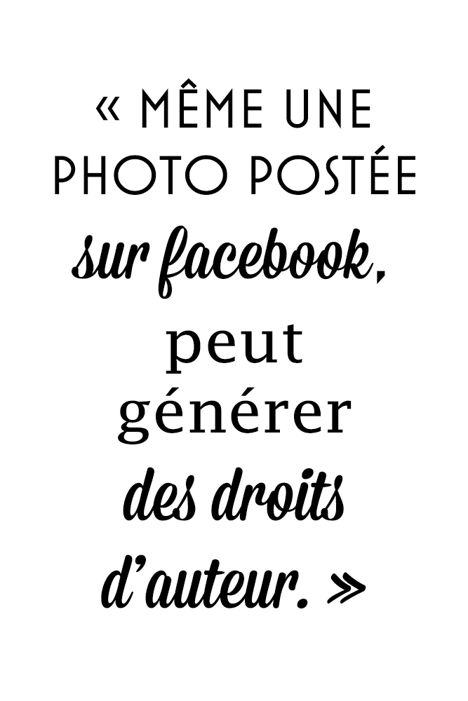 Même une photo postée sur facebook peut générer des droits d'auteur