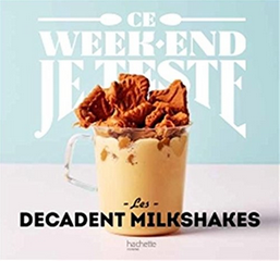 Couverture Livre decadent milkshakes